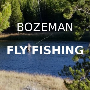 Bozeman Fly Fishing