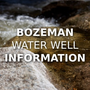 Bozeman Water Well Information