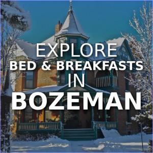 Explore Bozeman's Bed & Breakfasts